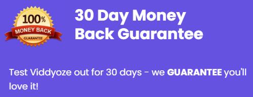 Viddyoze Money Back Guarantee